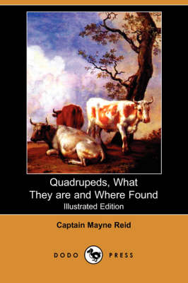 Quadrupeds, What They Are and Where Found (Illustrated Edition) (Dodo Press) (Paperback)