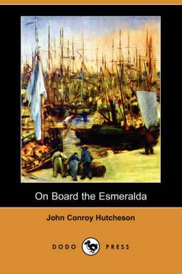 On Board the Esmeralda (Dodo Press) (Paperback)