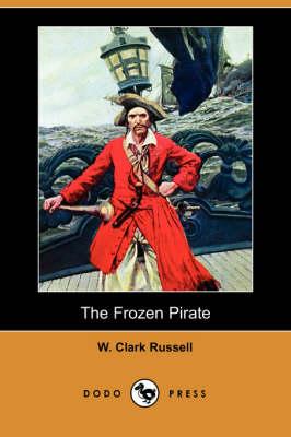 The Frozen Pirate (Dodo Press) (Paperback)