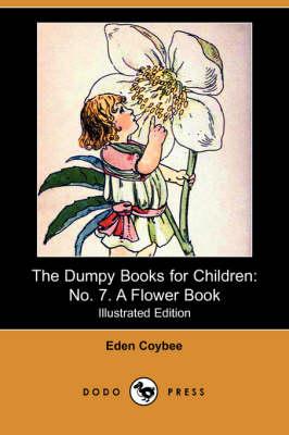 The Dumpy Books for Children: No. 7. a Flower Book (Dodo Press) (Paperback)