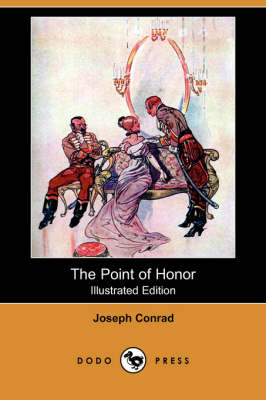 The Point of Honor (Illustrated Edition) (Dodo Press) (Paperback)
