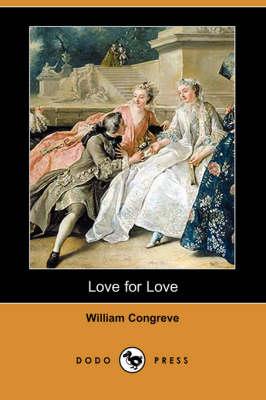 Love for Love (Dodo Press) (Paperback)