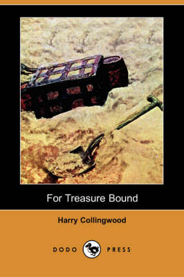 For Treasure Bound (Dodo Press) (Paperback)
