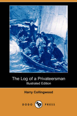 The Log of a Privateersman (Illustrated Edition) (Dodo Press) (Paperback)