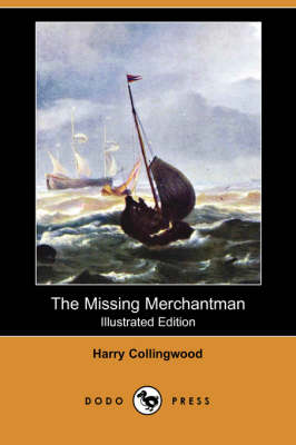 The Missing Merchantman (Illustrated Edition) (Dodo Press) (Paperback)