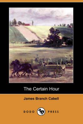 The Certain Hour (Dodo Press) (Paperback)