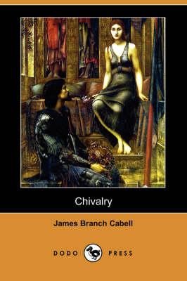 Chivalry (Dodo Press) (Paperback)