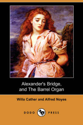 Alexander's Bridge, and the Barrel Organ (Paperback)