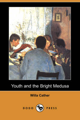 Youth and the Bright Medusa (Dodo Press) (Paperback)