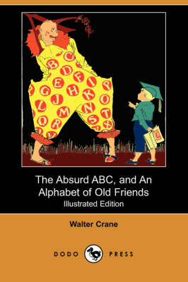 The Absurd ABC, and an Alphabet of Old Friends (Illustrated Edition) (Dodo Press) (Paperback)