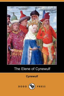 The Elene of Cynewulf (Dodo Press) (Paperback)