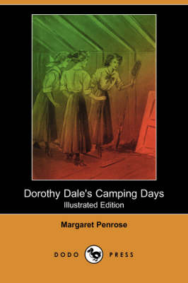 Dorothy Dale's Camping Days (Illustrated Edition) (Dodo Press) (Paperback)