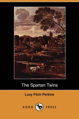 The Spartan Twins (Dodo Press) (Paperback)