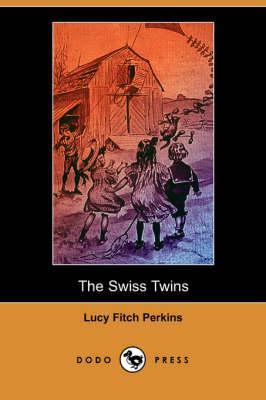 The Swiss Twins (Dodo Press) (Paperback)