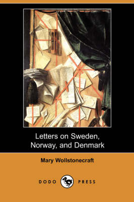 Letters on Sweden, Norway, and Denmark (Dodo Press) (Paperback)