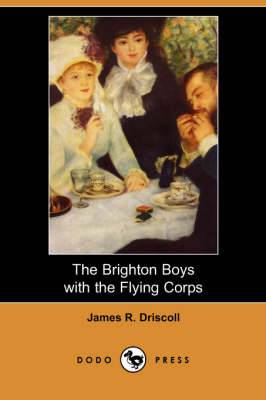 The Brighton Boys with the Flying Corps (Dodo Press) (Paperback)