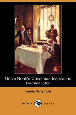 Uncle Noah's Christmas Inspiration (Illustrated Edition) (Dodo Press) (Paperback)