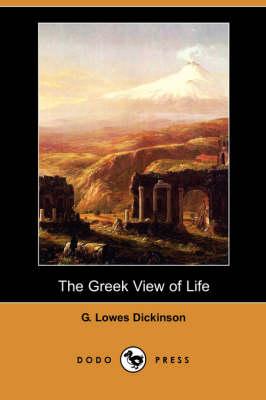 The Greek View of Life (Dodo Press) (Paperback)