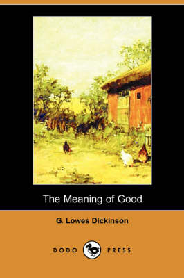The Meaning of Good (Dodo Press) (Paperback)