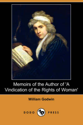 Memoirs of the Author of 'a Vindication of the Rights of Woman' (Dodo Press) (Paperback)