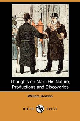 Thoughts on Man: His Nature, Productions and Discoveries (Dodo Press) (Paperback)