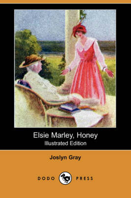 Elsie Marley, Honey (Illustrated Edition) (Dodo Press) (Paperback)
