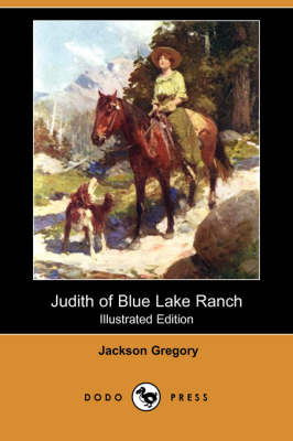 Judith of Blue Lake Ranch (Illustrated Edition) (Dodo Press) (Paperback)