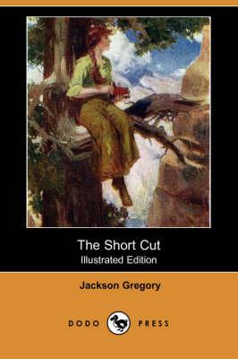 The Short Cut (Illustrated Edition) (Dodo Press) (Paperback)