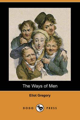 The Ways of Men (Dodo Press) (Paperback)