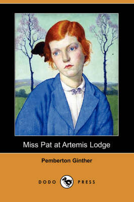 Miss Pat at Artemis Lodge (Dodo Press) (Paperback)