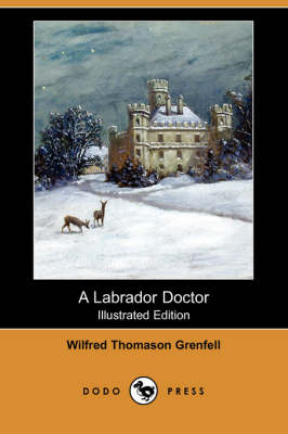 A Labrador Doctor (Illustrated Edition) (Dodo Press) (Paperback)