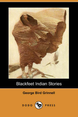 Blackfeet Indian Stories (Paperback)