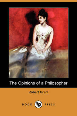 The Opinions of a Philosopher (Dodo Press) (Paperback)