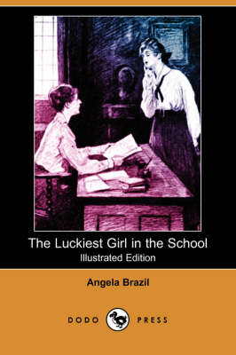 The Luckiest Girl in the School (Illustrated Edition) (Dodo Press) (Paperback)