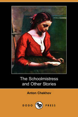 The Schoolmistress and Other Stories (Dodo Press) (Paperback)