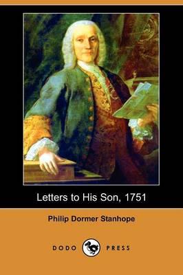 Letters to His Son, 1751 (Dodo Press) (Paperback)