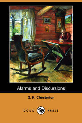 Alarms and Discursions (Dodo Press) (Paperback)