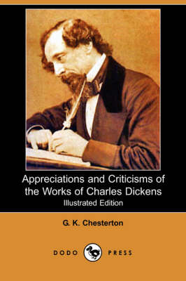 Appreciations and Criticisms of the Works of Charles Dickens (Illustrated Edition) (Dodo Press) (Paperback)