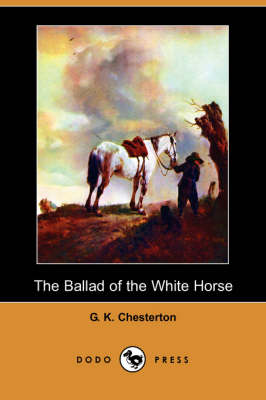 The Ballad of the White Horse (Dodo Press) (Paperback)