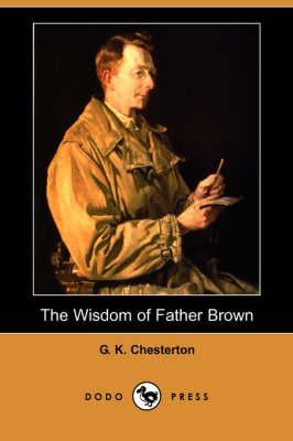 The Wisdom of Father Brown (Dodo Press) (Paperback)