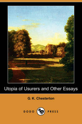 Utopia of Usurers and Other Essays (Dodo Press) (Paperback)