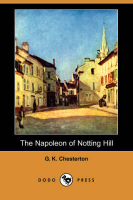 The Napoleon of Notting Hill (Dodo Press) (Paperback)