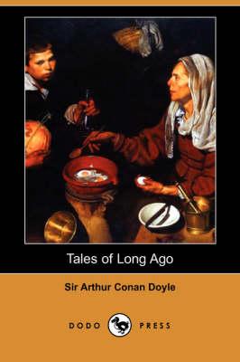 Tales of Long Ago (Dodo Press) (Paperback)