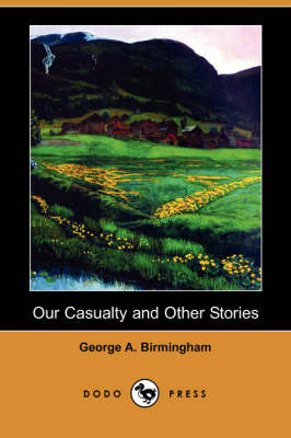 Our Casualty and Other Stories (Dodo Press) (Paperback)
