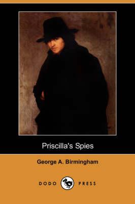 Priscilla's Spies (Dodo Press) (Paperback)