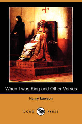 When I Was King and Other Verses (Dodo Press) (Paperback)