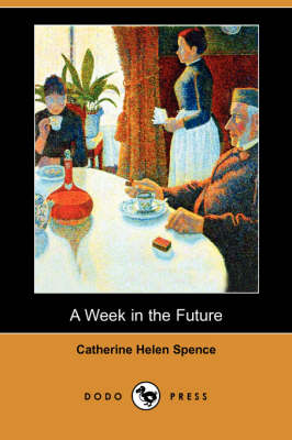 A Week in the Future (Dodo Press) (Paperback)