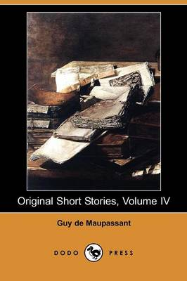 Original Short Stories, Volume IV (Dodo Press) (Paperback)