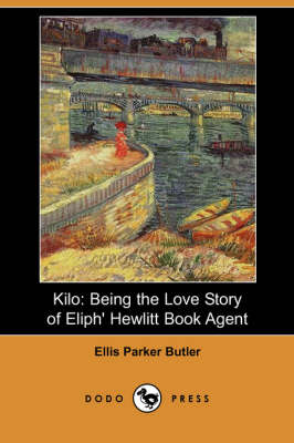 Kilo: Being the Love Story of Eliph' Hewlitt Book Agent (Dodo Press) (Paperback)