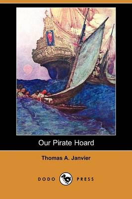Our Pirate Hoard (Dodo Press) (Paperback)